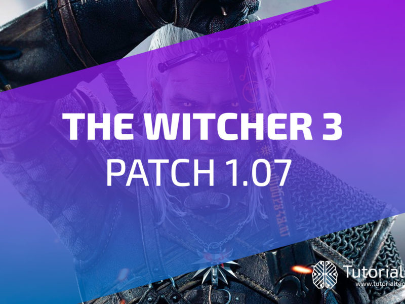[DOWNLOAD] The Witcher 3 Patch 1.07 Para PC