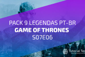 [Download] Pack 9 Legendas PT-BR GAME OF THRONES S07E06