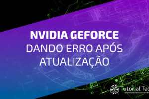 Something went wrong. Try restarting GeForce Experience. [RESOLVIDO]